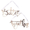 Picture of Rose Gold Better Together Chair Signs